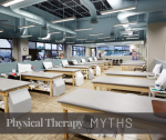 Physical Therapy/Rehab Myths